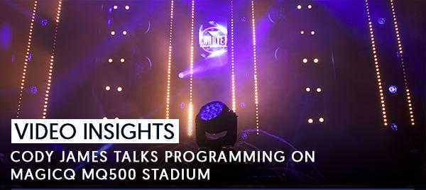 Video Insights: Cody James Talks Programming on MagicQ MQ500 Stadium