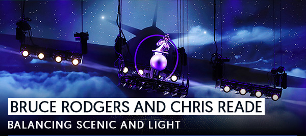 Bruce Rodgers and Chris Reade: Balancing Scenic and Light